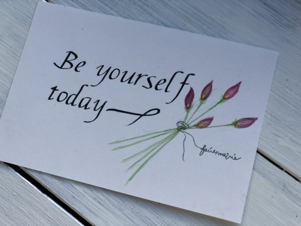 Be yourself today